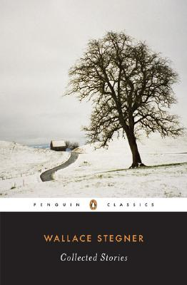 Collected Stories (Penguin Classics), Wallace Stegner