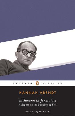 Image for Eichmann in Jerusalem: A Report on the Banality of Evil (Penguin Classics)