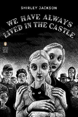 We Have Always Lived in the Castle (Penguin Classics Deluxe Edition), Shirley Jackson