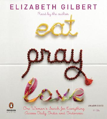 Image for Eat, Pray, Love: One Woman's Search for Everything Across Italy, India and Indonesia