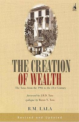 Image for The Creation of Wealth : The Tatas from The 19th to the 21st Century