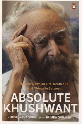 Image for Absolute Khushwant: The Low-Down on Life, Death and Most Things In-Between