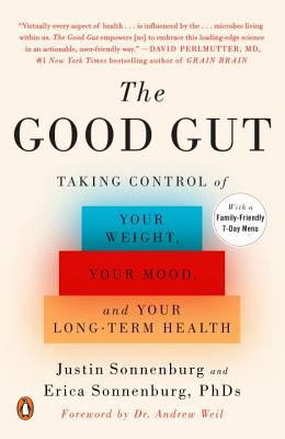 Image for The Good Gut: Taking Control of Your Weight, Your Mood, and Your Long-term Health