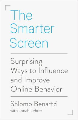 Image for The Smarter Screen: Surprising Ways to Influence and Improve Online Behavior