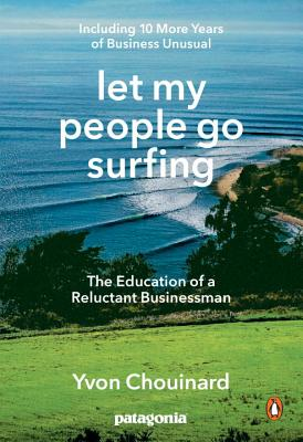 Image for Let My People Go Surfing: The Education of a Reluctant Businessman--Including 10 More Years of Business Unusual