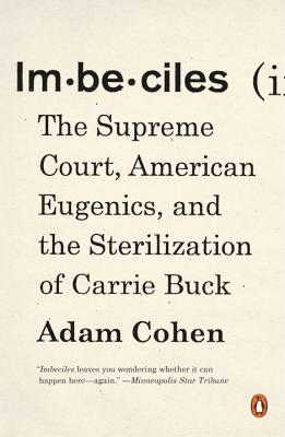 Image for Imbeciles: The Supreme Court, American Eugenics, and the Sterilization of Carrie Buck