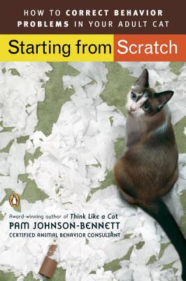 Image for Starting from Scratch: How to Correct Behavior Problems in Your Adult Cat