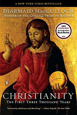 Christianity: The First Three Thousand Years, Diarmaid MacCulloch