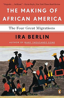 The Making of African America: The Four Great Migrations, Berlin, Ira