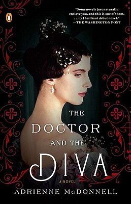 The Doctor and the Diva: A Novel, Adrienne McDonnell