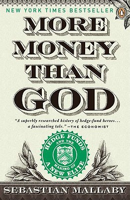 Image for More Money than God: Hedge Funds and the Making of a New Elite