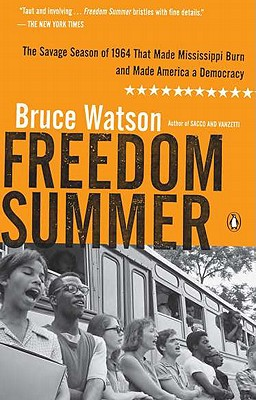 Image for Freedom Summer: The Savage Season of 1964 That Made Mississippi Burn and Made America a Democracy