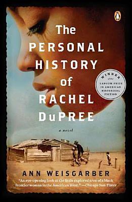 The Personal History of Rachel DuPree: A Novel, Ann Weisgarber