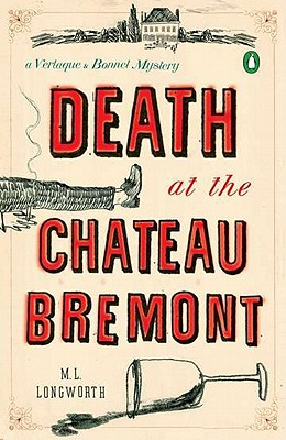 Death at the Chateau Bremont: A Verlaque and Bonnet Mystery, M. L. Longworth