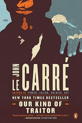 """Our Kind of Traitor: A Novel, """"Carre, John le"""""""