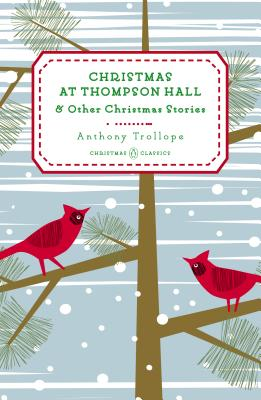 Christmas at Thompson Hall: And Other Christmas Stories, Anthony Trollope