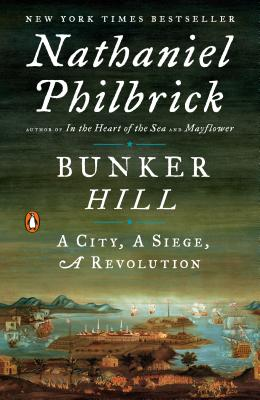 Image for Bunker Hill: A City, A Siege, A Revolution (The American Revolution Series)