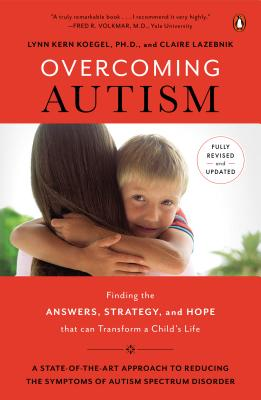 Image for Overcoming Autism: Finding the Answers, Strategies, and Hope That Can Transform a Child's Life