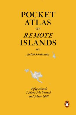Image for Pocket Atlas of Remote Islands: Fifty Islands I Have Not Visited and Never Will