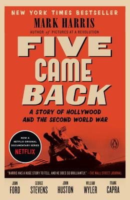 Image for Five Came Back: A Story of Hollywood and the Second World War