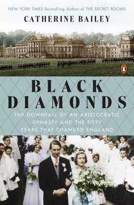 Image for Black Diamonds: The Downfall of an Aristocratic Dynasty and the Fifty Years That Changed England