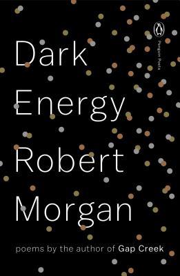Dark Energy: Poems (Penguin Poets), Morgan, Robert