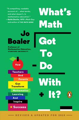 Image for What's Math Got to Do with It?: How Teachers and Parents Can Transform Mathematics Learning and Inspire Success