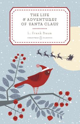 Image for The Life and Adventures of Santa Claus (Penguin Christmas Classics)