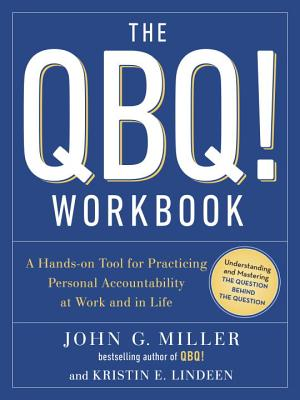 Image for The QBQ! Workbook: A Hands-on Tool for Practicing Personal Accountability at Work and in Life