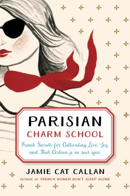 Image for Parisian Charm School: French Secrets for Cultivating Love, Joy, and That Certai