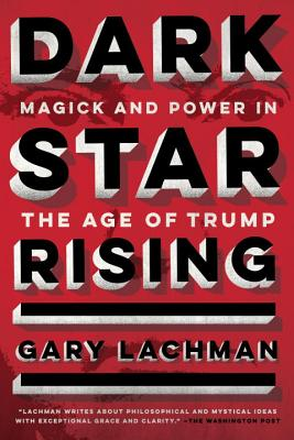 Image for Dark Star Rising: Magick and Power in the Age of Trump