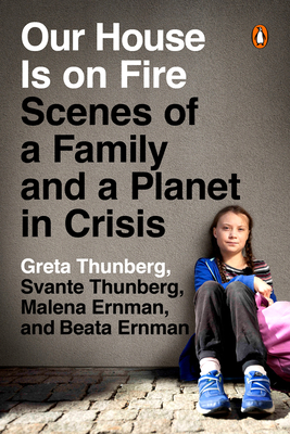 Image for Our House Is on Fire: Scenes of a Family and a Planet in Crisis