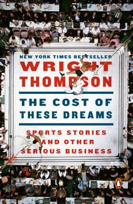 Image for The Cost of These Dreams: Sports Stories and Other Serious Business
