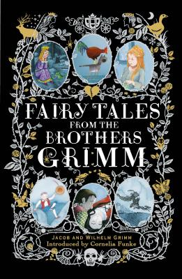 Fairy Tales from the Brothers Grimm: Deluxe Hardcover Classic, Brothers Grimm; Grimm, Jacob; Grimm, Wilhelm
