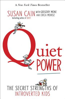 Image for Quiet Power: The Secret Strengths of Introverted Kids