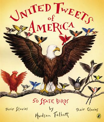 Image for United Tweets of America: 50 State Birds Their Stories, Their Glories