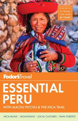 Image for Fodor's Essential Peru: with Machu Picchu & the Inca Trail (Full-color Travel Guide)