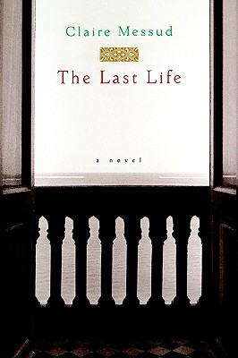 Image for The Last Life: A Novel