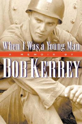 Image for When I Was a Young Man: A Memoir by Bob Kerrey