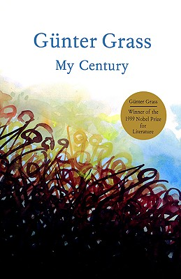 My Century: A Novel, G�nter Grass