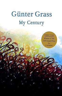 My Century: A Novel, Günter Grass