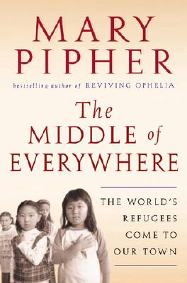 Image for The Middle of Everywhere: The World's Refugees Come to Our Town