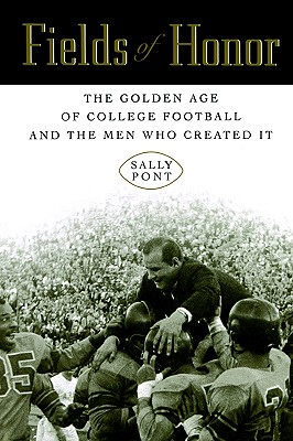 Image for Fields of Honor: The Golden Age of College Football and the Men Who Created It