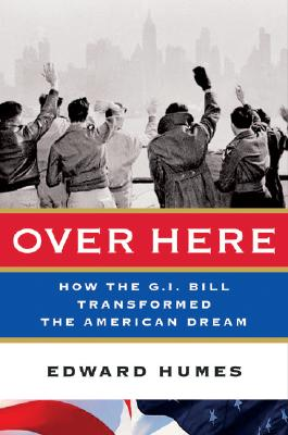 Image for Over Here: How the G.I. Bill Transformed the American Dream