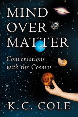 Image for Mind over Matter: Conversations With the Cosmos