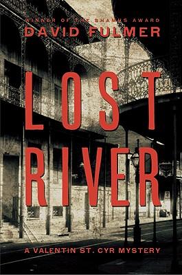 Lost River (Valentin St. Cyr Mysteries), DAVID FULMER