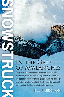 Snowstruck: In the Grip of Avalanches, Fredston, Jill