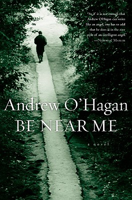 Image for BE NEAR ME A NOVEL