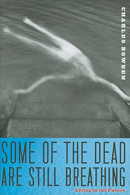 Image for SOME OF THE DEAD ARE STILL BREATHING : LIVING N THE FUTURE