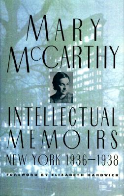 Image for Intellectual Memoirs: New York 1936-1938 [Mary McCarthy]